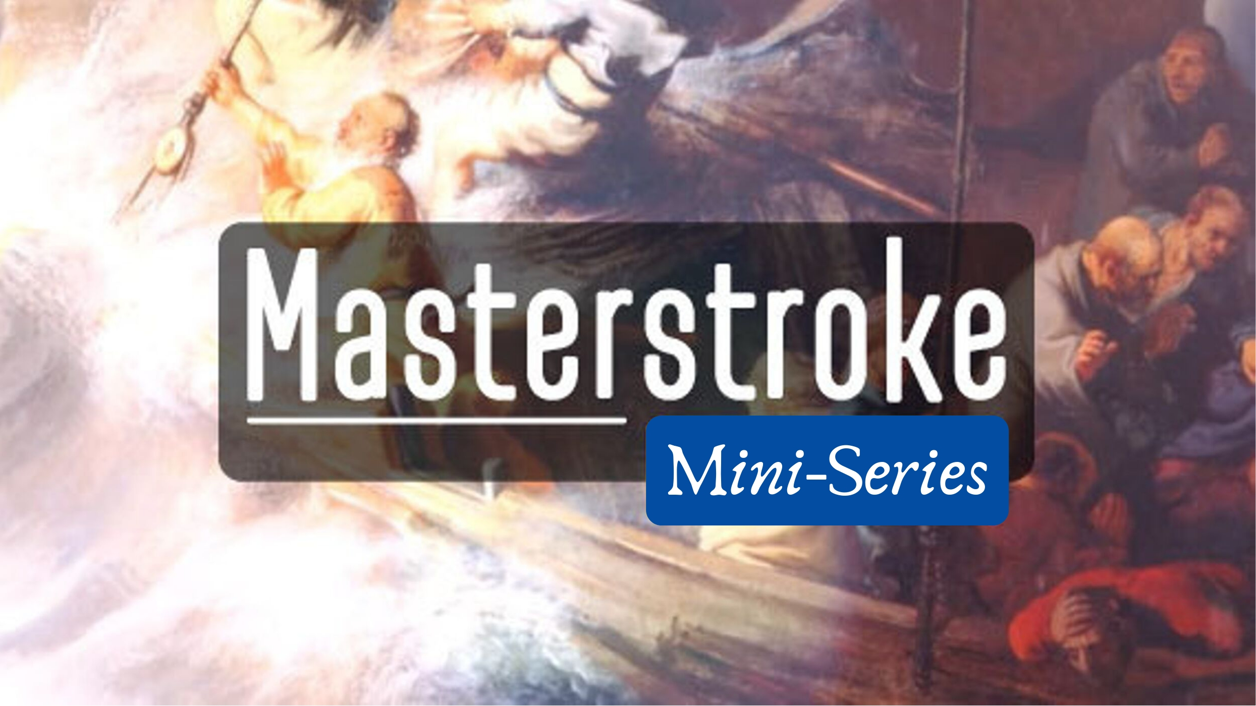 Masterstroke Mini Series